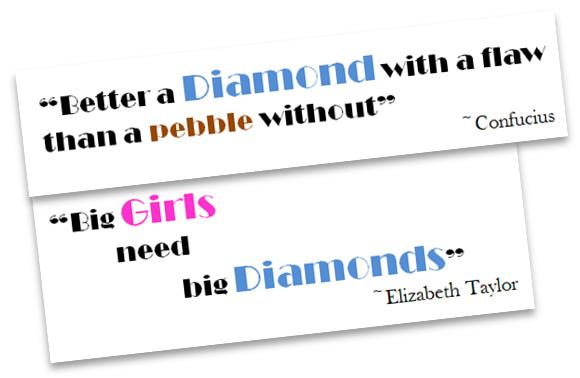 Diamond quotes by Confucius and Elizabeth Taylor